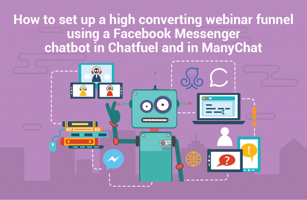 How to set up a facebook messenger chatbot that will increase your webinar signup and attendance rates (in 14 mins or less)