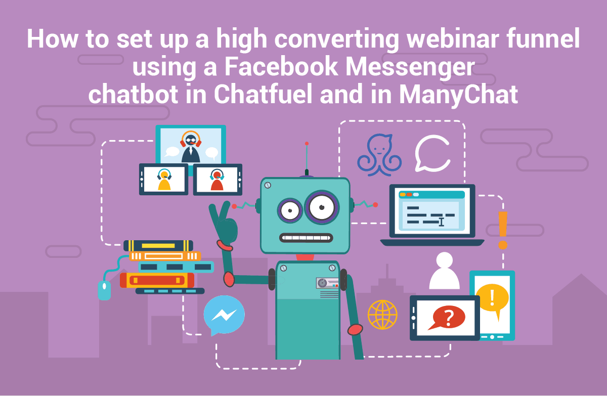 How to set up a facebook messenger chatbot that will increase your webinar signup and attendance rates (in 14 mins or less) - Mind Heros
